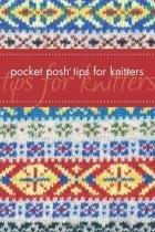 Pocket Posh Tips for Knitters -