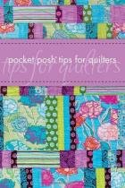 Pocket Posh Tips for Quilters -