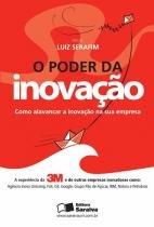 Poder da inovacao, o - a experiencia da 3m e de outras empresas inovadoras - Saraiva negocios