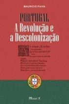 Portugal: a revolução e a descolonização - Mauad-
