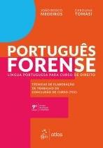 PORTUGUES FORENSE - LINGUA PORTUGUESA PARA CURSO DE DIREITO - 9ª ED - Atlas exatas, humanas, soc (grupo gen)