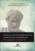 Praticas eticas em bibliotecas e servicos de informacao - 9788571933224 - Interciencia