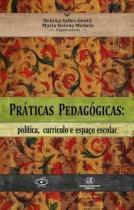 Praticas pedagogicas - politica, curriculo - Junqueira  marin