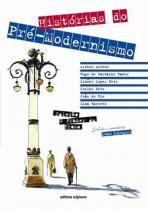 Prazer da prosa, o - historias do pre-modernismo - Scipione