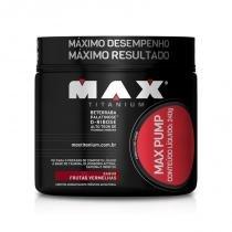 Pré treino Max Pump 240g - Max Titanium -