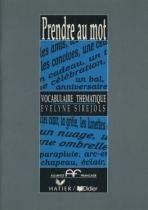 Prendre au mot - vocabulaire thematique - Didier/ hatier