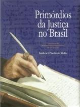 Primordios Da Justica No Brasil - Tekoa E Orbis - 955446