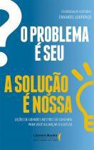 Problema e Seu, o - A Soluçao e Nossa - Editora ser mais