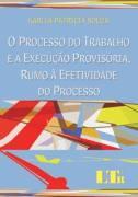 Processo Do Trabalho E A Execucao Provisoria Rumo - Ltr - 1