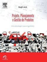 Projeto, planejamento e gestao de produtos - Elsevier editora