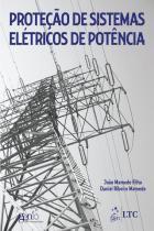 Protecao de sistemas eletricos de potencia - Ltc editora