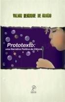Prototexto - uma narrativa poetica da ciencia - Ediçoes uesb