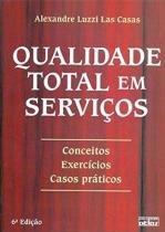QUALIDADE TOTAL EM SERVICOS - 6ª EDICAO - 9788522447909 - Atlas exatas, humanas, soc (grupo gen)
