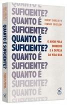 Quanto E Suficiente - Civilizacao Brasileira - 1