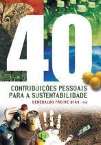 Quarenta contribuicoes pessoais psustentabilidade - Gaia (global)