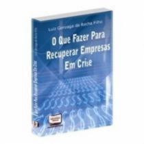 Que Fazer Para Recuperar Empresas Em Crise, O - Aut Paranaense - 952432