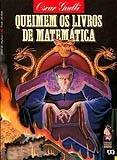Queimem Os Livros De Matemática - 1