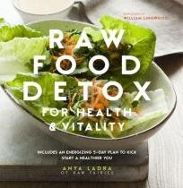 Raw Food Detox for Health and Vitality - Ryland peters uk