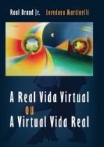 Real Vida Virtual Ou A Virtual Vida Real, A - 952432