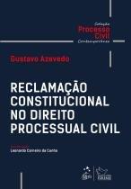 Reclamacao constitucional no direito processual civil - Forense (grupo gen)