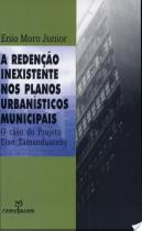Redençao inexistente nos planos urbanisticos - Annablume editora