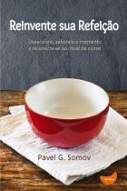 Reinvente sua refeiçao - Ediçoes tapioca
