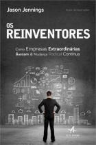 Reinventores, os - como empresas extraordinarias - Elsevier/alta books