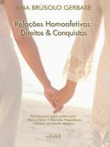Relaçoes homoafetivas - direitos e conquistas - Edipro