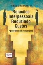 Relacoes Interpessoais Reduzindo Custos - - Biblioteca 24 horas