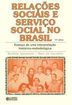 RELACOES SOCIAIS E SERVICO SOCIAL NO BRASIL - 41ª ED - 9788524917066 - Cortez editora