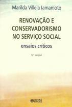 RENOVACAO E CONSERVADORISMO NO SERVICO SOCIAL -13º ED - 9788524919831 - Cortez editora