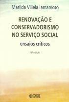 Renovaçao e Conservadorismo no Serviço Social - Cortez