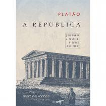 República, A - Ou sobre a justiça, diálogo político - Platao
