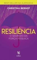 Resiliência - O segredo da força psíquica -