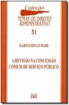 Revisao na concessao comum de servico publico - co - Malheiros