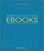 Revolucao Dos Ebooks, A - A Industria Dos Livros Na Era Digital - Senai-sp
