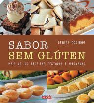 Sabor sem gluten - mais de 100 receitas testadas e aprovadas - Alaude