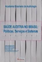 Saude Auditiva No Brasil: Politicas, Servicos E Sistemas / Bevilacqua - Pulso edit