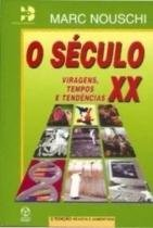 Seculo xx, o - 2º ed - Instituto piaget