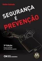 SEGURANCA E PREVENCAO - 3ª ED - Ciencia moderna