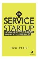Service Startup, the - Inovaçao e Empreendedorismo Atraves d - Elsevier/alta books