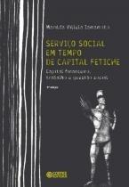 Servico social em tempo de capital fetiche: capita - Cortez