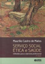 SERVICO SOCIAL ETICA E SAUDE - 2ª ED - Cortez editora