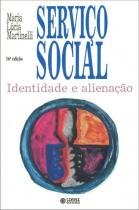 Servico social - identidade e alienacao - 9788524903519 - Cortez editora