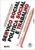 SERVICO SOCIAL, POLITICA SOCIAL E TRABALHO - 3º ED - 9788524912603 - Cortez editora