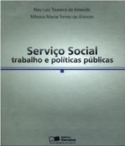 Servico Social - Trabalho E Politicas Publicas - Saraiva