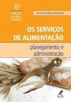 Serviços de Alimentação, Os : Planejamento e Administração - Editora manole