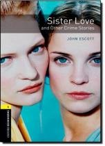 Sister love and other crime stories - level 1 - Oxford do brasil