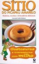 Sitio do picapau amarelo - gostosuras e travessuras com milho - Globo livros