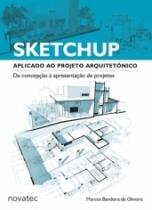 Sketchup Aplicado Ao Projeto Arquitetonico - Novatec - 1